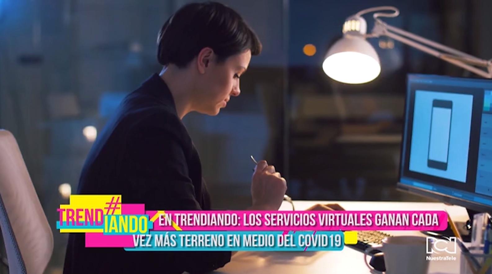 Lo más trending es la tecnología al servicio de los consumidores en cuarentena