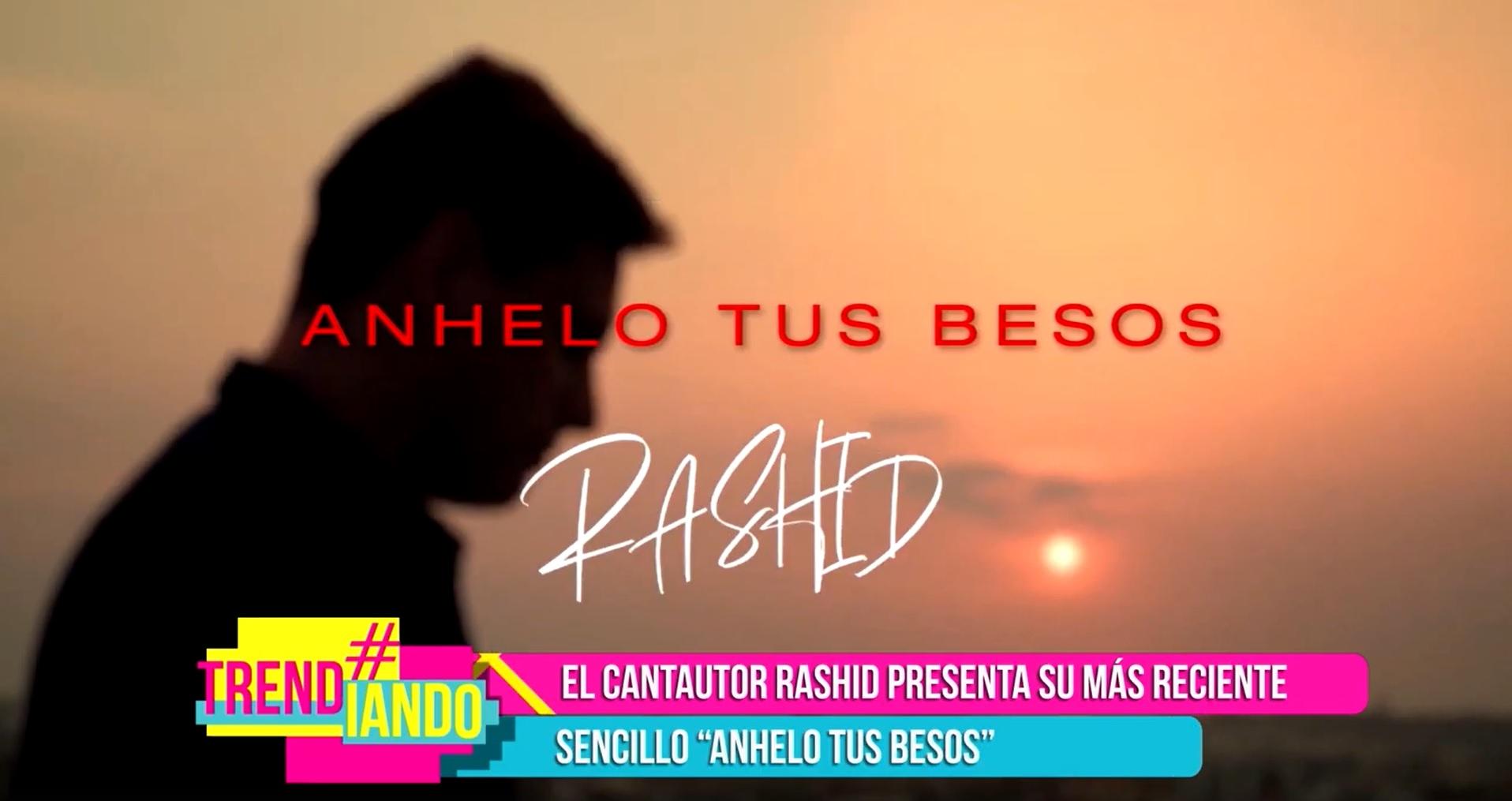 """""""Anhelo tus besos"""" es el más reciente sencillo del cantautor samario Rashid"""