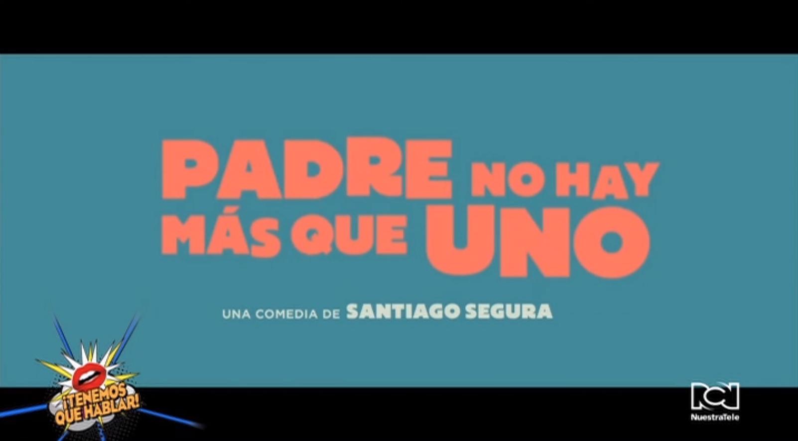 """Comedia """"Padre no hay más que uno"""" se estrenará este 8 de septiembre gracias a Sony Pictures"""