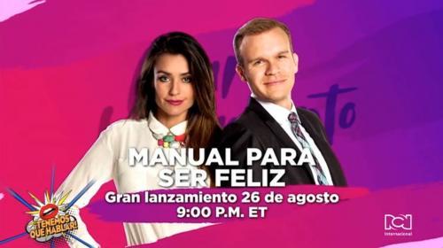 Manual para ser feliz llegará este 26 de agosto a la pantalla del canal RCN Novelas