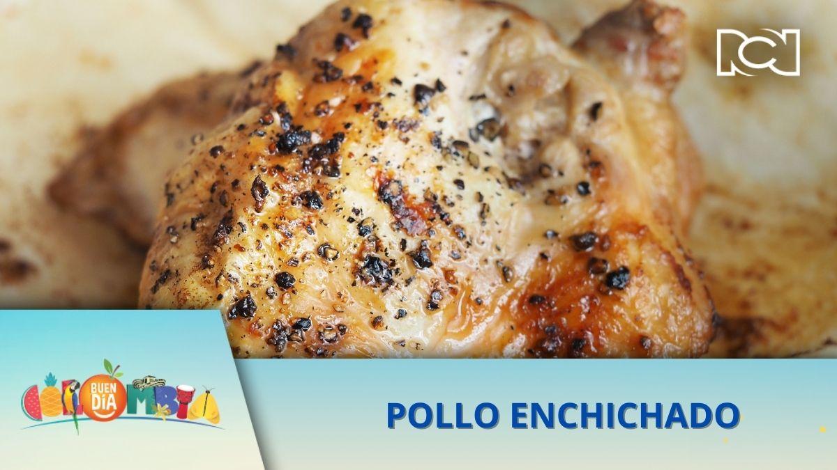 RECETA: POLLO ENCHICHADO
