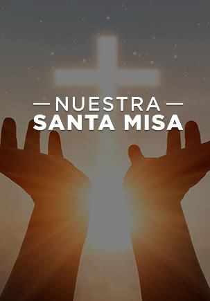 Nuestra Santa Misa
