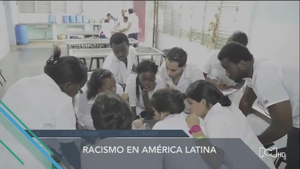 Efecto Naím | Capítulo 20 | Racismo en América Latina