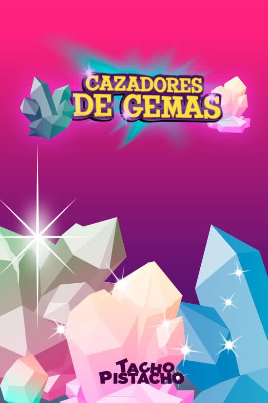 Juegos Tacho Pistacho - Cazadores de Gemas